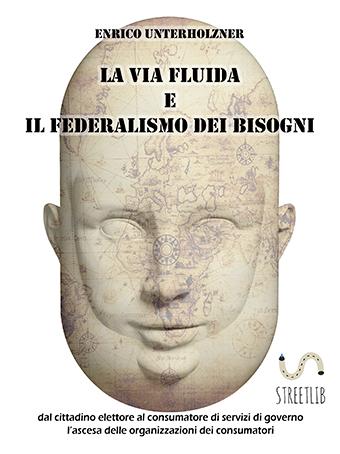 La via fluida e il federalismo dei bisogni